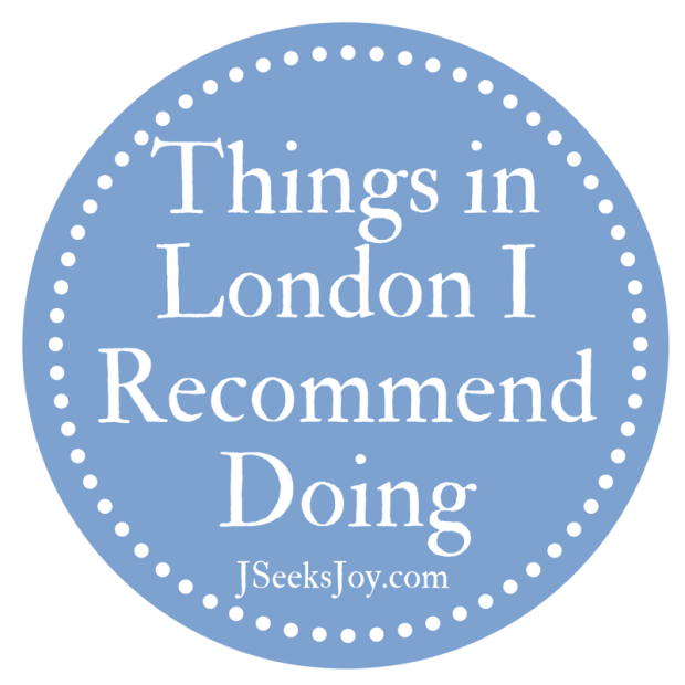 Things in London I Recommend Doing