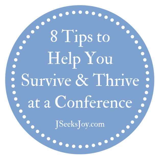 8 Tips to Help You Survive and Thrive at a Conference