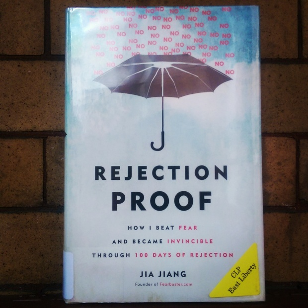 J reads: #RejectionProof by #JiaJiang #BookReview #Rejection #SelfImprovement via J Seeks Joy