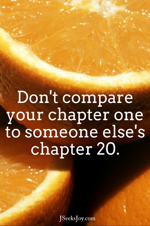 Don't compare your chapter one to someone else's chapter 20. Quotes for incoming college freshmen found on JSeeksjoy.com