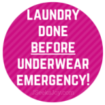 Laundry done before underwear emergency!