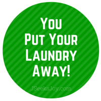 You put your laundry away!