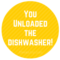 You unloaded the dishwasher!